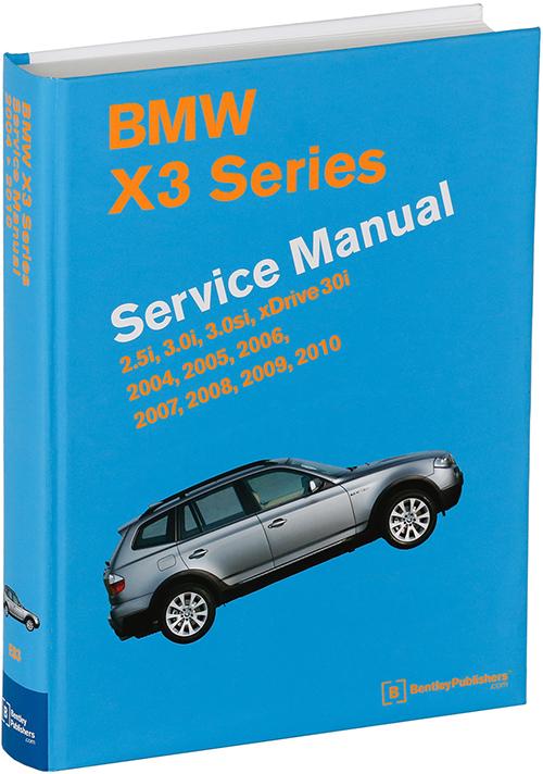 bmw x3 e83 service manual 2004 2010 ellery publications rh ellery com au BMW X3 E83 Rear Bumper Protector 2005 BMW X3 Specifications