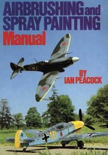 Airbrushing & Spray Painting Manual