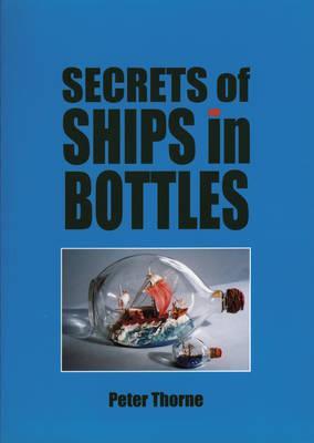 Secrets Of Ships In Bottles