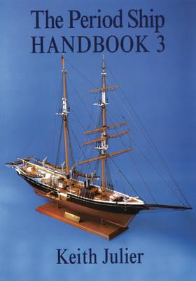 Period Ship Handbook Vol 3