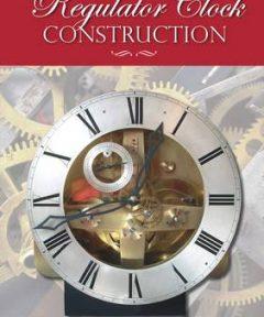 Regulator Clock Construction